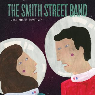 The Smith Street Band – I Scare Myself Sometimes 15
