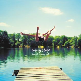 Losing Sleep – Fear Of Missing Out LP 15