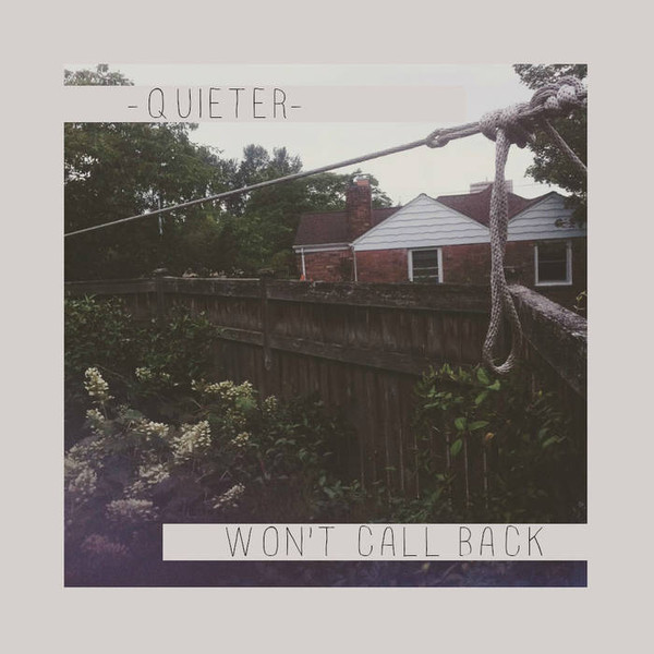 Quieter – Won't Call Back EP (2015) & Fall Semester // Best Friends, Better Halves 23