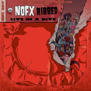 NOFX: Ribbed – Live In A Dive 14
