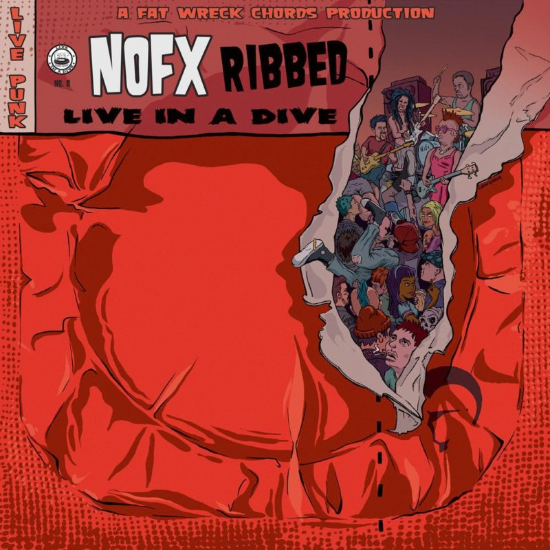 NOFX: Ribbed – Live In A Dive 1
