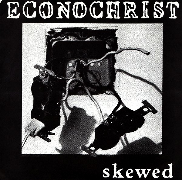 Econochrist – Skewed 7' (Ebullition 15, 1993) 10