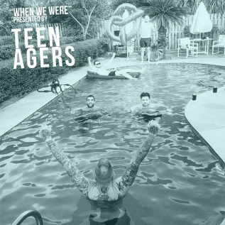 Teen Agers –  When We Were LP (Review) 14
