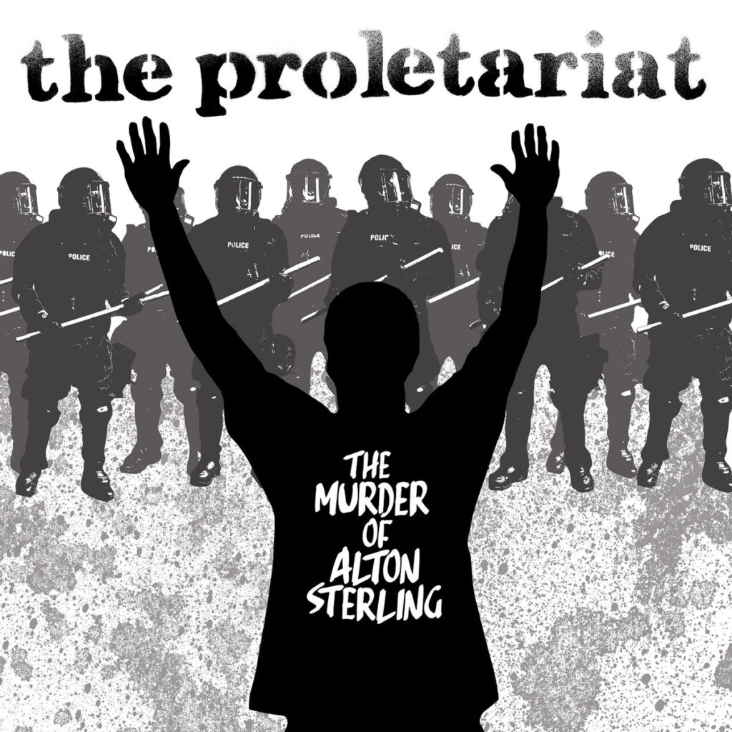 The Proletariat - The Murder Of Alton Sterling 23