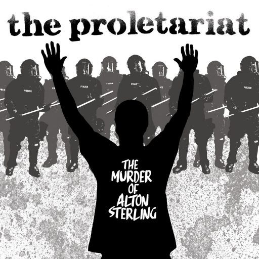 The Proletariat - The Murder Of Alton Sterling 11