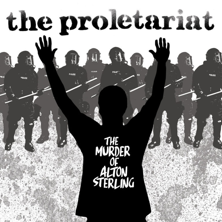 The Proletariat - The Murder Of Alton Sterling 16