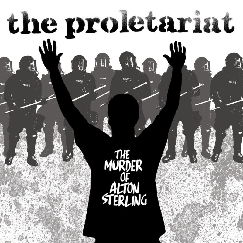 The Proletariat - The Murder Of Alton Sterling 8
