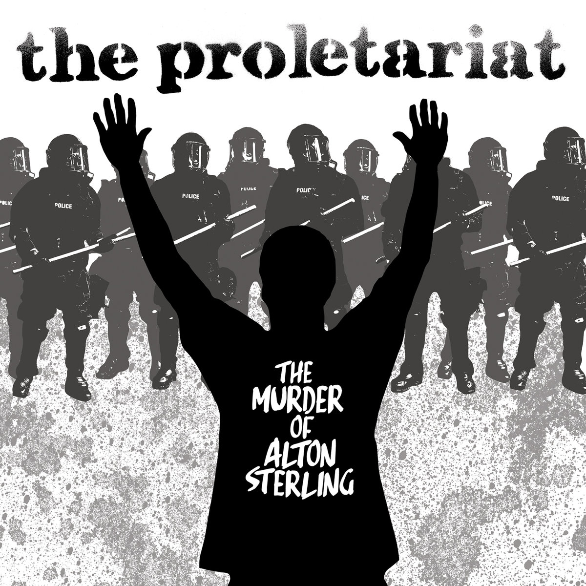 The Proletariat - The Murder Of Alton Sterling 12